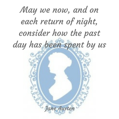 May we now, and on each return of night, consider how the past day has been spent by us