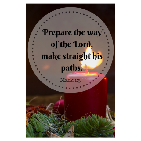 Prepare the way of the Lord, make straight his paths.
