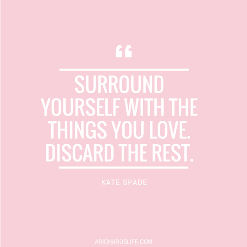 KateSpadeSurround-yourself-with-the-things-you-love.-Discard-the-rest.