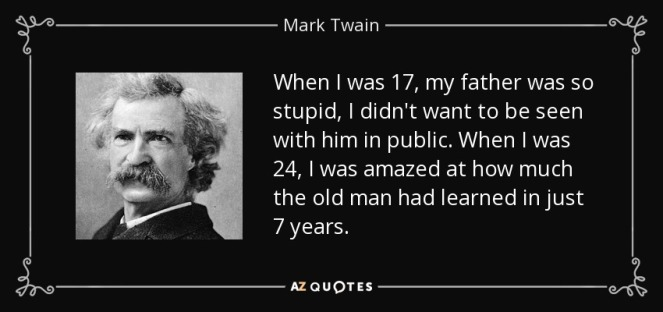 quote-when-i-was-17-my-father-was-so-stupid-i-didn-t-want-to-be-seen-with-him-in-public-when-mark-twain-138-79-84