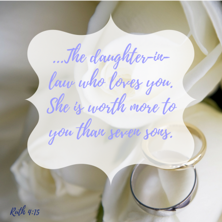 The daughter-in-law who loves you. She is worth more to you than seven sons.