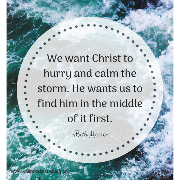 We want Christ to hurry and calm the storm. He wants us to find him in the middle of it first.